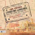 Carl Vollrath: Listening Longings – Music for Clarinet & Piano, Vol. 2