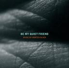 Olsen: Be My Quiet Friend