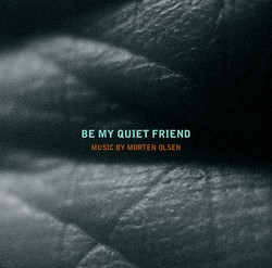 Olsen: Be My Quiet Friend