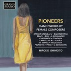 Pioneers: Piano Works by Female Composers