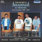 Amadinda Percussion Group: Legacies 5 - Live Recordings 1989-1999