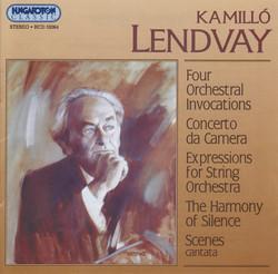 Lendvay: 4 Invocazioni / Concerto Da Camera / Expressions / The Harmony of Silence / Scenes