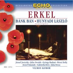 Erkel: Bank Ban (Excerpts) / Hunyadi Laszlo (Excerpts)