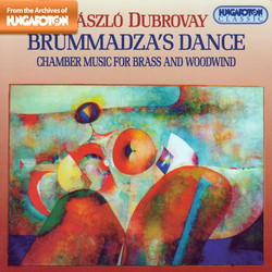 Dubrovay: Chamber Music for Brass and Woodwind