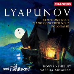 Lyapunov: Symphony No. 1 / Piano Concerto No. 2 / Polonaise