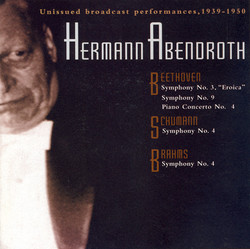 Beethoven: Symphonies Nos. 3 and 9 / Piano Concerto No. 4 / Schumann, R.: Symphony No. 4 / Brahms: Symphony No. 4 (Abendroth) (1939-1950)