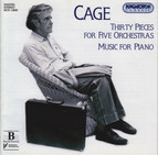Cage: 30 Pieces for 5 Orchestras / Music for Piano 4-19, 21-84