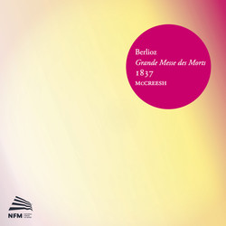 Berlioz: Grande messe des morts (1837)