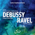 Debussy: La mer, Prélude à l'après-midi d'un faune – Ravel: Rapsodie espagnole