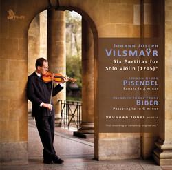 Vilsmaÿr: 6 Partitas for Solo Violin - Pisendel: Sonata in A Minor - Biber: Passacaglia in G Minor