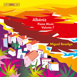 Albéniz - Piano Music, Volume 7