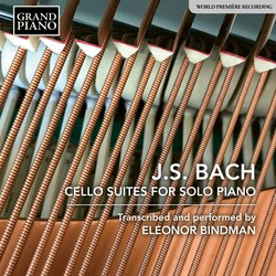 J.S. Bach: Cello Suites (Arr. E. Bindman for Piano)
