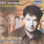 Yiddish Songs As Sung by Balazs Fellegi