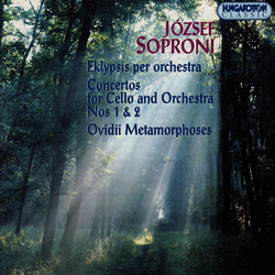 Soproni: Eklypsis / Cello Concertos Nos. 1 and 2 / Ovidii Metamorphoses