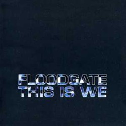 Floodgate: This Is We