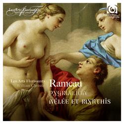 Rameau: Pygmalion, Nélée & Myrthis