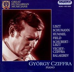 Cziffra, Gyorgy: Piano Works by Liszt, Schumann, Balakirev, Field, Hummel and Cziffra