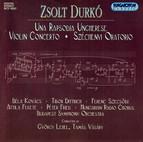 Durko: Una Rapsodia Ungherese / Violin Concerto / Szechenyi