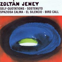 Jeney: Spaziosa Calma / Madarhivogato / Onidezetek / El Silencio / Sostenuto