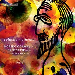 Satie - Relâche & Cinéma: Piano Music, Vol. 4