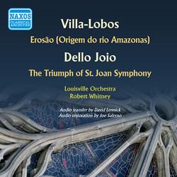 Villa-Lobos: Erosao - Dello Joio: The Triumph of St. Joan Symphony