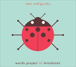 Words Project III: Miniatures