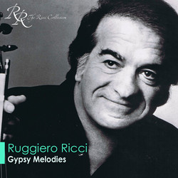 Violin Recital: Ricci, Ruggiero - Sarasate, P. De / Dohnanyi, E. / Rachmaninov, S. / Kreisler, F. / Ravel, M. / Ernst, H.W. (Gypsy Melodies)
