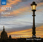 Bizet: Roma & Other Orchestral Works