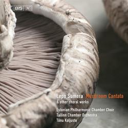Sumera - Mushroom Cantata & other choral works