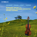 Jalbert, Bach, Pärt & Vasks – music for violin and orchestra