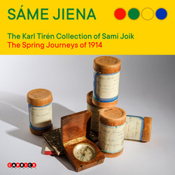Sáme jiena: The Karl Tirén Collection of Sami Joik - The Spring Journeys of 1914