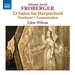 Froberger: 23 Suites for Harpsichord, Tombeau & Lamentation