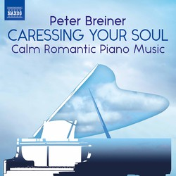 Peter Breiner: Caressing Your Soul – Calm Romantic Piano Music