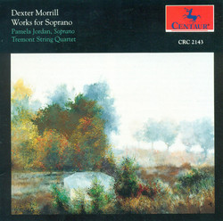 Morrill, D.: Just A Shape To Fill A Lack / Walden Nocturnes / Roxbury Preludes / 6 Dark Questions (Works for Soprano)