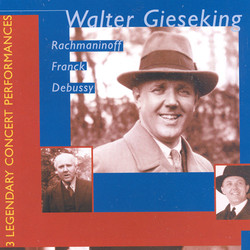 Franck: Symphonic Variations / Debussy: Fantaisie / Rachmaninov: Piano Concerto No. 3 (Gieseking) (1939, 1940)