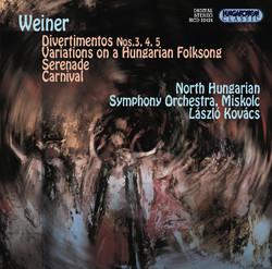 Weiner: Divertimentos Nos. 3-5 / Variations On Hungarian Folksong / Serenade / Carnival