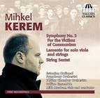 Kerem: Symphony No. 3, 'For the Victims of Communism' - Lamento - String Sextet