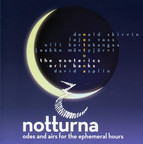 Notturna: Odes & Airs for the Ephemeral Hours