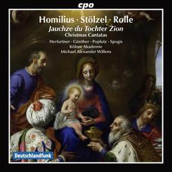 Homilius, Stölzel & Rolle: Christmas Cantatas