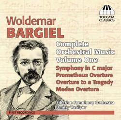 Bargiel: Complete Orchestral Music, Vol. 1