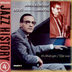 Hungarian Jazz History, Vol. 4: Janos Korossy and Deszo Lakatos: It's Midnight