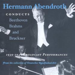 Beethoven / Brahms / Bruckner: Symphonies (Abendroth) (1939-1949)