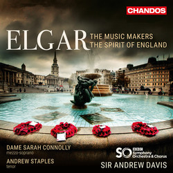 Elgar: The Music Makers, Op. 69 & The Spirit of England, Op. 80