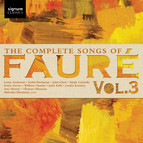 The Complete Songs of Fauré, Vol. 3