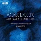 Magnus Lindberg: Aura, Marea & Related Rocks (Live)
