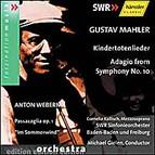 Gustav Mahler, Anton Webern - Kindertotenlieder & Adagio from Symphony No. 10