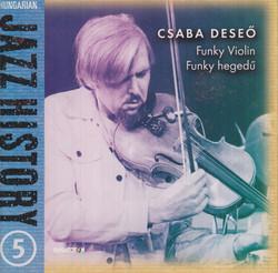 Hungarian Jazz History, Vol. 5: Szaba Deseo: Funky Violin