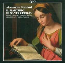 Scarlatti, A.: Martirio Di St. Cecilia (Il)