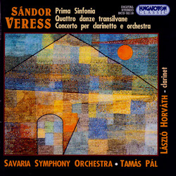 Veress: Symphony No. 1 / 4 Danze Transilvane / Clarinet Concerto