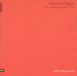 Kagel, M.: String Quartets Nos. 1, 2 and 3 / Pan